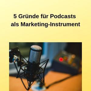 5 Gründe für Podcasts als Marketing-Instrument