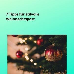 7 Tipps für stilvolle Weihnachtspost