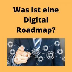 Was ist eine Digital Roadmap