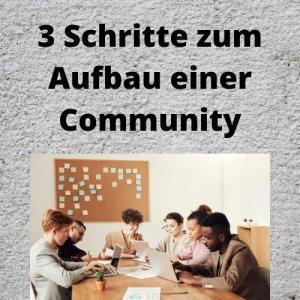 3 Schritte zum Aufbau einer Community