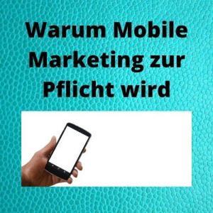 Warum Mobile Marketing zur Pflicht wird