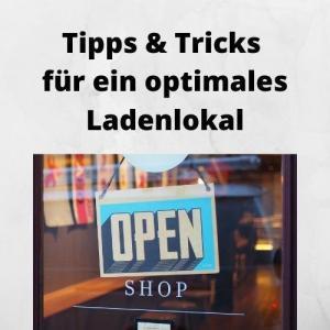 Tipps & Tricks für ein optimales Ladenlokal