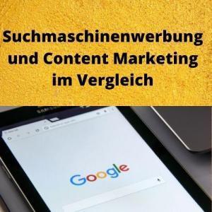 Suchmaschinenwerbung und Content Marketing im Vergleich