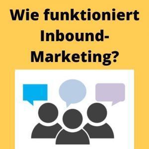 Wie funktioniert Inbound-Marketing