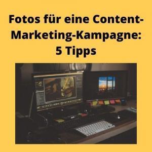 Fotos für eine Content-Marketing-Kampagne 5 Tipps